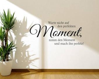 "Wand Kunst Aufkleber ""Der perfekte Moment"", Moderner Transfer, Zitat."