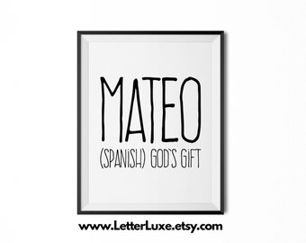Mateo Printable Kids Gift - Name Meaning Art - Baby Shower Gift - Nursery Art - Digital Print - Nursery Decor - Typography Wall Decor
