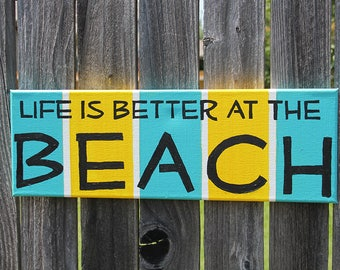 Life is better at the beach - beach sign, home decor, beach art, wall hanging, beach house