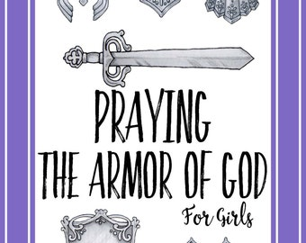 Praying the Armor of God for Girls- Instant Digital Download
