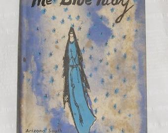 The Blue Lady; A Desert Fantasy of Papago Land-Ettore DeGrazia 1st Editon