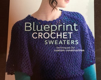 Blueprint Crochet Sweaters Book by Robyn Chachula