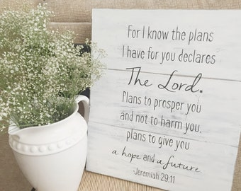 Rustic Farmhouse Wooden Sign -For I Know the Plans I Have For You.  Jeremiah 29:11