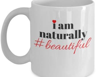 Trending now! I AM naturally #Beautiful coffee mug inspirational gift for women