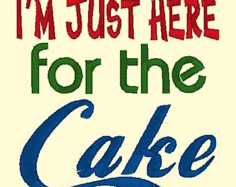 I'm Just Here for the Cake DOWNLOAD DIGITAL Design 4x4