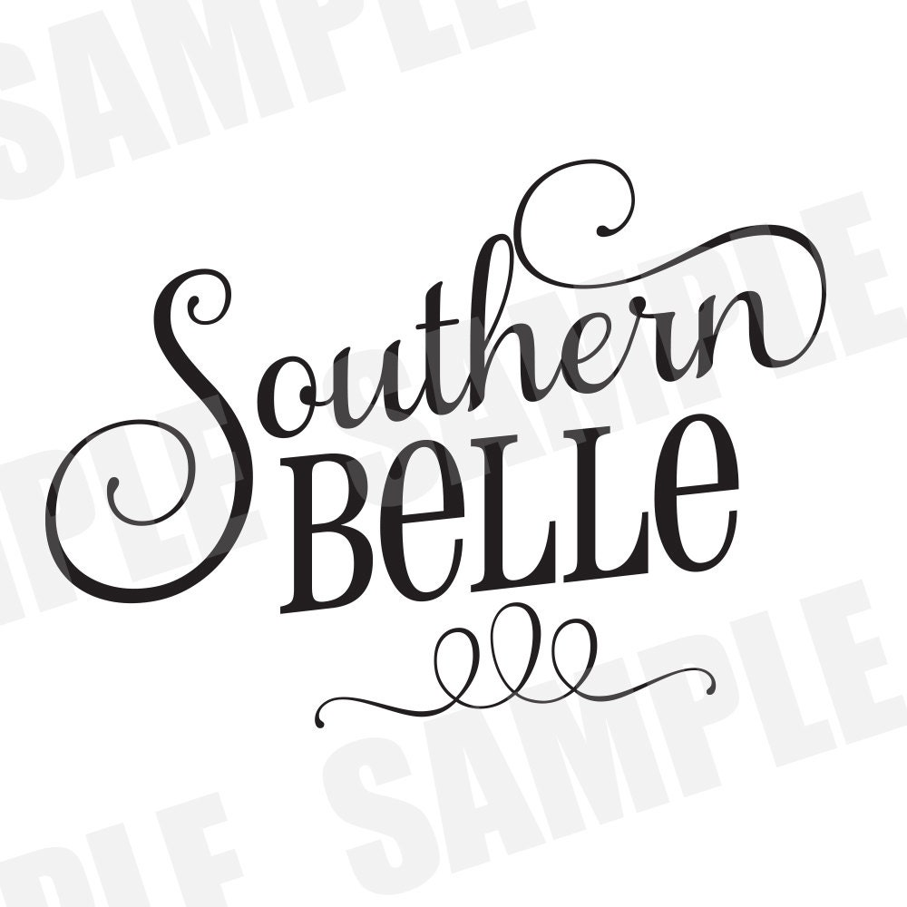 SVG Commercial/Personal Use Southern Belle Southern Saying