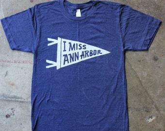 I Miss Ann Arbor Tee Shirt