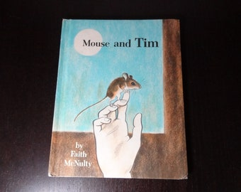 """Vintage Children's Hardcover Book - """"Mouse and Tim"""" - by Faith McNulty, Illustrated by Marc Simont - Copyright 1978"""