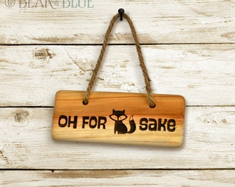 """Rustic Etched-Pine Sign: """"Oh for Fox Sake"""""""