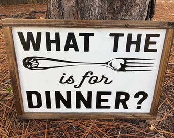 "Framed Wood Sign, ""What The Fork is For Dinner"" Farmhouse Sign, Custom Sign"