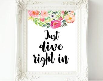 Just dive right in,Bathroom Print, Bathroom Printable,  Bathroom wall decor, Bathroom quotes,Funny bathroom art, Funny bathroom wall art,