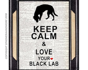 Black LABRADOR art print wall decor poster sign Keep Calm and Love your Black Lab on vintage dictionary book page customized 4 you  8x10 5x7