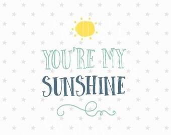 You're my sunshine svg file Valentine svg Valentines day svg sunshine svg Baby girl svg Sunshine SVG Cutting File Silhouette Cricut svg file