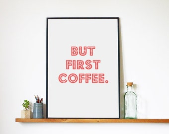 "Printable Art Download ""But First Coffee"" Print Art Work and Inspirational Quote Motivational Digital Posters Prints Typography Home Decor"
