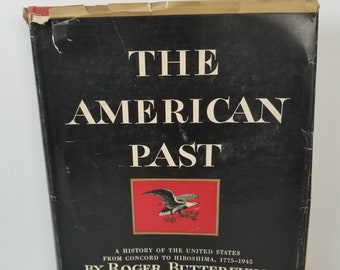 The American Past Roger Butterfield A History of the United States 1966