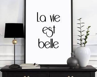 La Vie Est Belle | Life Is Beautiful Print | Printable Wall Art | French Quote Poster | Typography Decor | Bedroom Decor | Room Decor