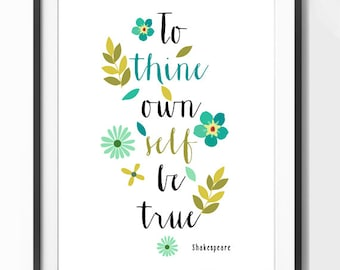 Shakespeare Print - To Thine Own Self be True... Print for the home - Inspirational Print - Instant Download Wall Art - Print at Home