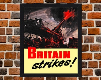Framed Britain Strikes Second World War British Propaganda Poster A3 Size Mounted In Black Or White Frame