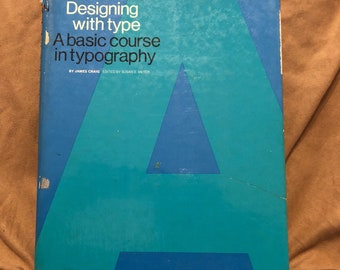 Designing with Type- A Basic Course in Typography Vintage Book