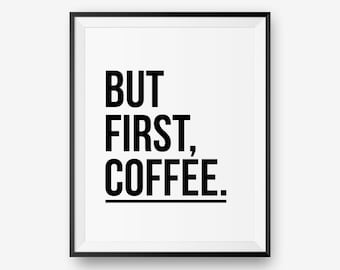 But First Coffee Printable, Typography Poster, Inspirational Print, Motivational Wall Art  - Digital Download