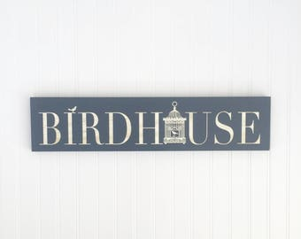 "Shabby chic ""BIRDHOUSE"" Handpainted sign - Cottage Signs - Farmhouse signs - Spring Decor - Bird Decor - Porch Decor - Rustic Decor"