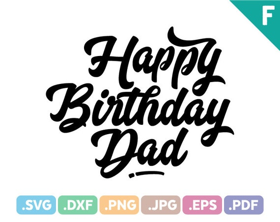 Happy Birthday Dad Quotes Svg Files Quotation Svg Cutting