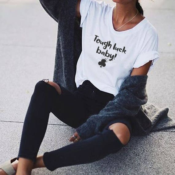 Tough luck baby! | Clubs playing cards | Unisex T-shirt | Women / Men Clothing | Poker T-shirt | Apparel | Graphic Tee | ZuskaArt