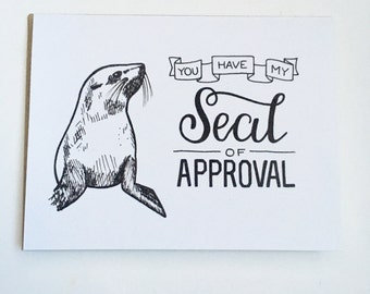 You Have My SEAL of Approval - Hand Lettered Greeting Card