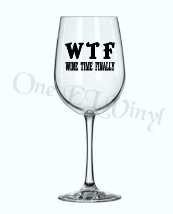 Diy decal wtf wine time finally diy wine glass stickers