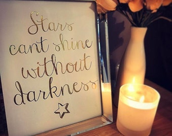 Stars cant shine without darkness foil print