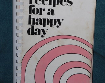 Recipes for a Happy Day Cookbook 1972 Columbus GA Medical Auxiliary