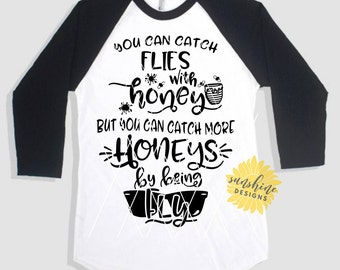 You Can Catch Flies With Honey SVG, boy svg, cool boys svg, funny svg, kids svg, tshirt design svg, svg files, boys tshirt svgs, boy sayings