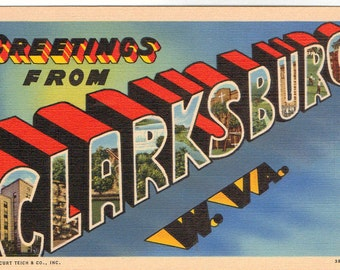 Linen Postcard, Greetings from Clarksburg, West Virginia, Large Letter