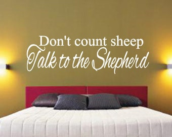 Don't count sheep, Talk to the Shepherd, Vinyl Wall Decal, Home Decor, Bedroom, Master bedroom, Guest bedroom, Religious, Inspirational