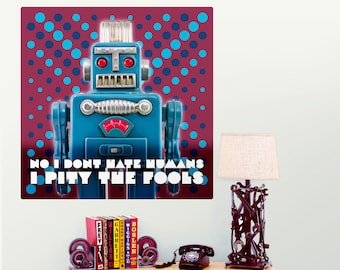 I Pity The Fools Toy Robot Wall Decal - #55750