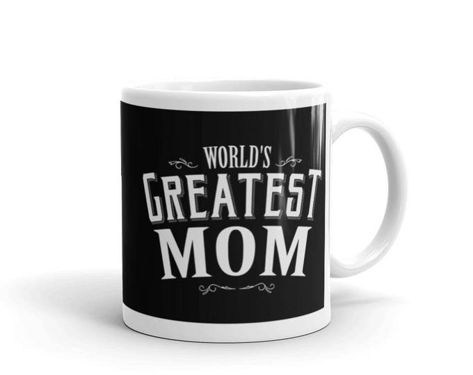 World's Greatest Mom Coffee Mug, mom mug, gift for mom, mom gift, mothers day gift, new mom mug, new mom gift, mom coffee mug, mothers day