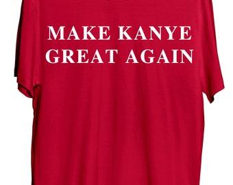 Make Kanye Great Again/Kanye West/Donald Trump T-Shirt