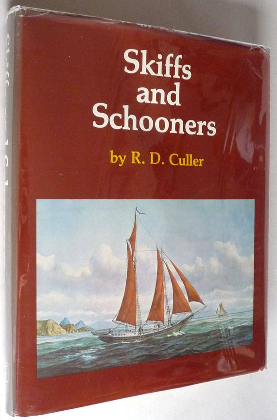 Skiffs and Schooners 1974 by R.D. Culler - 1st Edition Hardcover HC w/ Dust Jacket DJ - Boating Marine Sailing