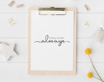 Always Harry Potter Print - Always Print - Snape Always Quote - Always Wall Art - Valentine's Gift - Wedding Gift - Anniversary Gift