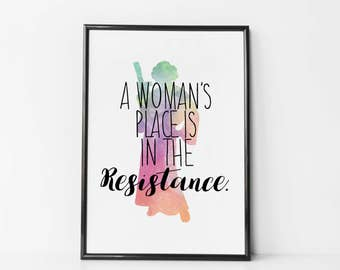 Women's Rights Print - Princess Leia - A Woman's Place is in the Resistance - Feminist Print - Women's March - Star Wars