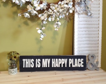Happy Place Sign, Happy Place Quote, My Happy Place Sign, My Happy Place, Happy Place Quotes