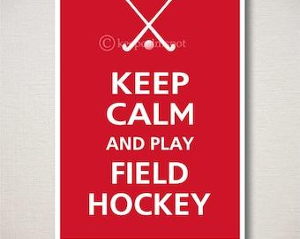 Keep Calm and PLAY FIELD HOCKEY Sports Art Print