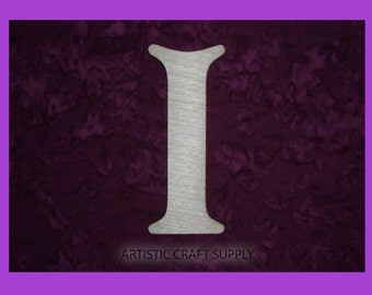 """Letter I Unfinished  Wooden Letters 6"""" inch tall"""
