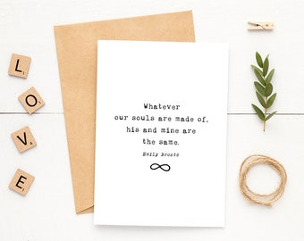 Wuthering Heights Card - Anniversary Card - Emily Brontë Quote - Whatever Our Souls - Typewriter
