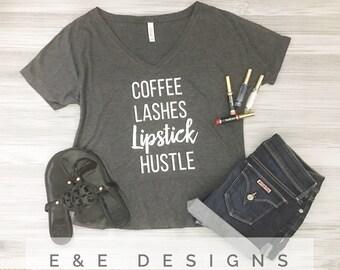 Coffee Lashes Lipstick Hustle shirt - Coffee Lashes Lipstick Hustle Slouchy V Neck - Hustle Shirt - Boss Babe Shirt