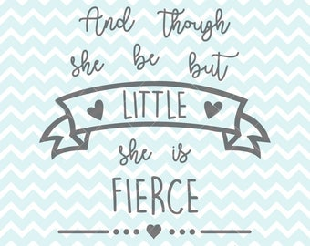 And Though She Be But Little She Is Fierce Quote SVG and PNG, Printable Quote, SVG Quote, png Quote, Commercial Use, Printable Wall Art