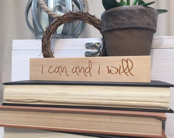 I Can And I Will | Wood Sign | Empower