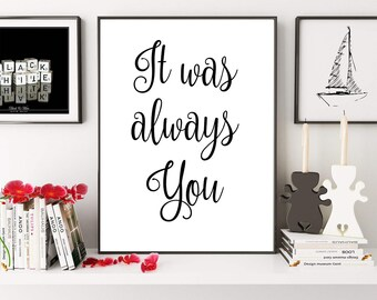 It Was Always You, Romantic Art, Wedding Sign, Engagement Poster, Love Print, Love Quote, Wedding Printable, Digital Print, Wedding Print