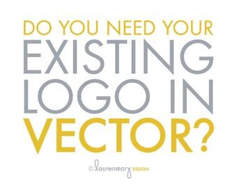 Vectorize my logo - Business Logo Design & Branding - Existing Logo in Vector Format
