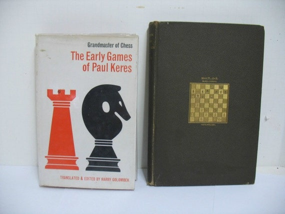 2 Chess Books, The Early Games of Paul Keres 1964 & Modern Chess Instructor by W. Steinitz, ca: 1889